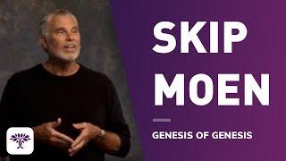 Skip Moen - Genesis of Genesis