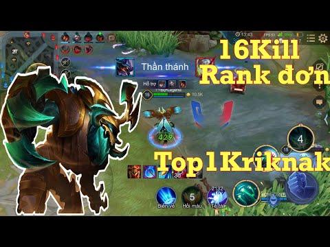 TOP 1 Kriknak Gánh team! ăn 16 Mạng ở rank đơn cao thủ 73* Cực hay