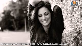 Christian Burns, Paul Oakenfold & JES - As We Collide (Orjan Nilsen Remix) || NMD [HQ]