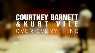 Kurt Vile and Courtney Barnett - Over Everything (Live on The Current)