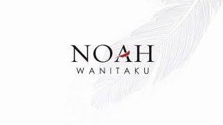 NOAH - Wanitaku \\\x22VERSI PERTAMA\\\x22