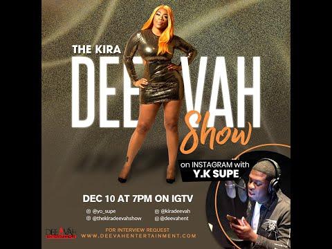 The Kira Deevah Show | YK Supe
