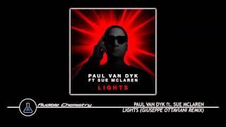 Paul van Dyk ft. Sue McLaren - Lights (Giuseppe Ottaviani Re...