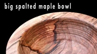 Wood Turning A Big Spalted Maple Bowl