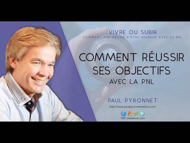 Comment atteindre ses objectifs - Paul Pyronnet