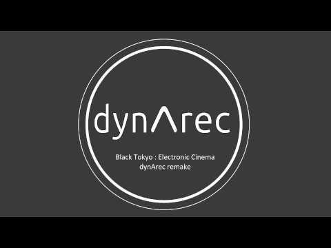 Black Tokyo - Electronic Cinema (dynArec Remake)