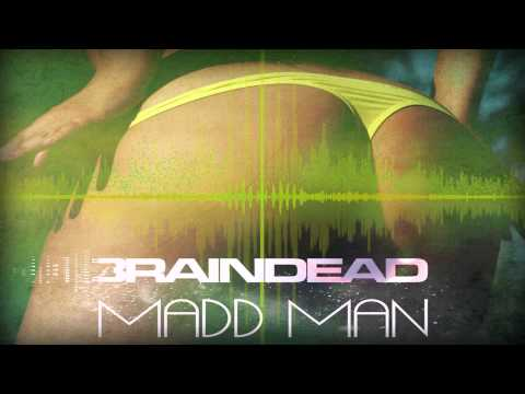 BrainDeaD - Madd Man (Original Mix) *FREE DOWNLOAD*