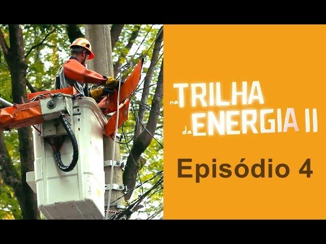 2ª Temporada - Episódio 4 - Distribuição da Energia.