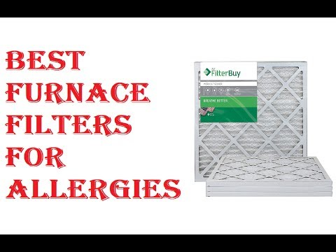 Best Furnace Filters For Allergies 2018