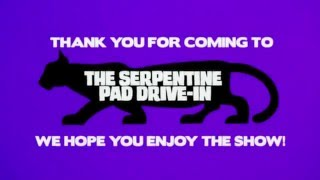 Serpentine Pad Drive In Enjoy the Show