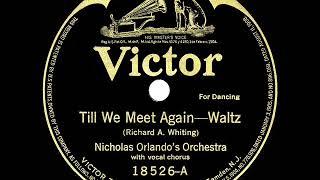 1919 Nicholas Orlando - Till We Meet Again (Charles Hart & Harry MacDonough, vocal)