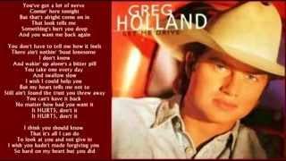 Greg Holland - Hurts, Don't It ( + lyrics 1994)
