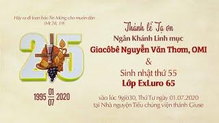 🔴Trực tuyến: Thánh lễ Tạ ơn mừng Ngân Khánh Lm. Giacôbê Nguyễn Văn Thơm, OMI