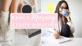 EARLY MORNING STUDY ROUTINE | Study With Jess
