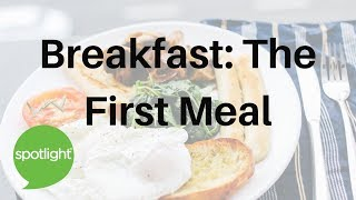 """Breakfast: The First Meal"" - practice English with Spotlight"