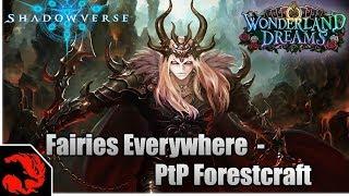 [Shadowverse] Fairies Everywhere - PtP Forestcraft Wonderland Dream...