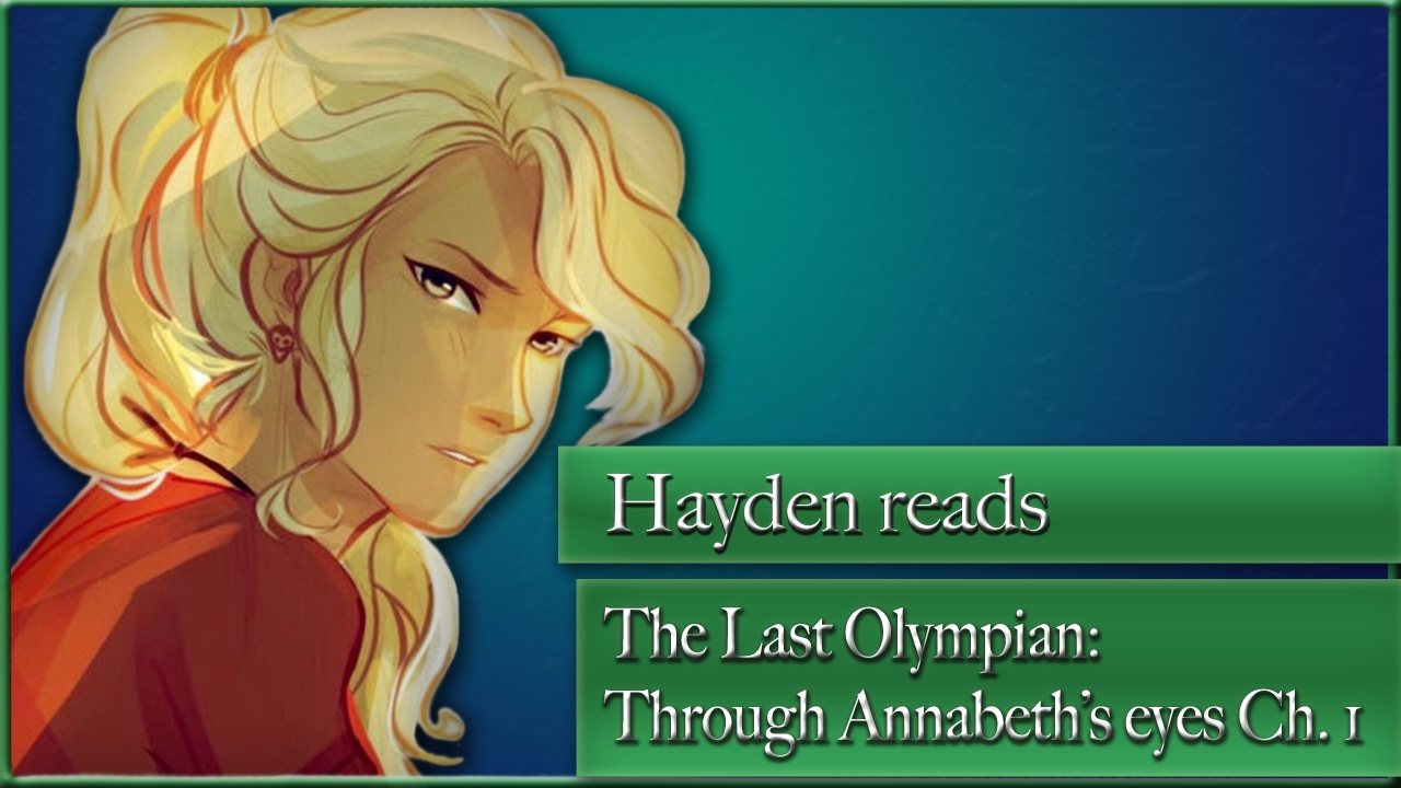 the last olympian through annabeth s eyes ch 1 percy jackson