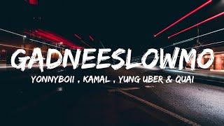 Download Yonnyboii, Kamal, Yung Uber & Quai - Gadeeslowmo