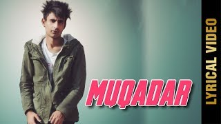 MUQADAR  (Lyrical Video) |  NAV BRAR | Latest Punjabi Songs 2019