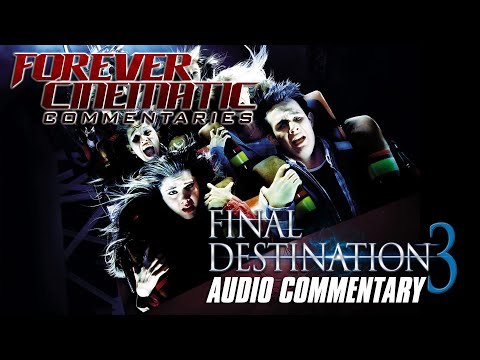 Final Destination 3  - Forever Cinematic Commentary