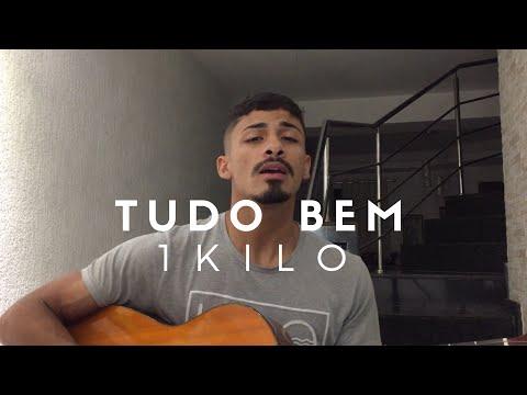 1Kilo - Tudo Bem (Cover - Pedro Mendes)