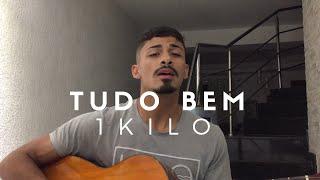 Baixar 1Kilo - Tudo Bem (Cover - Pedro Mendes)
