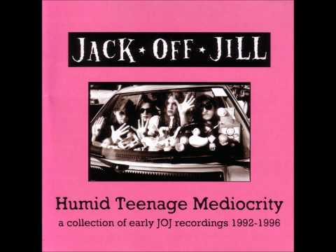 Jack Off Jill [Full Album] Humid Teenage Mediocrity