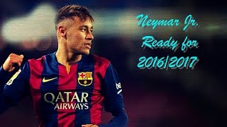 neymar jr   hasta el amanecer   ready for 20162017