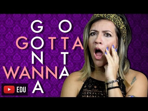 WANNA, GONNA, GOTTA, OTTA | O que Significam?