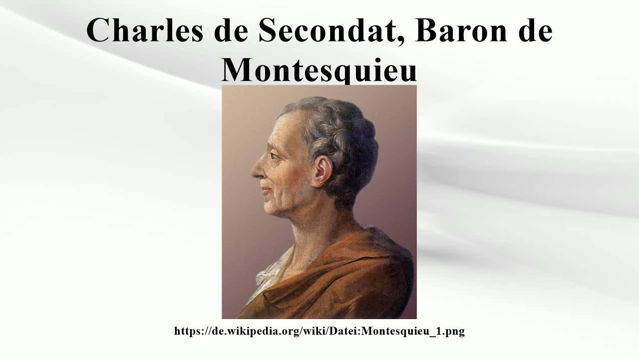 charles de secondat baron de montesquieu essay Who were john locke and baron de montesquieu essay concerning human understanding (charles de secondat, baron de montesquieu (january 18.