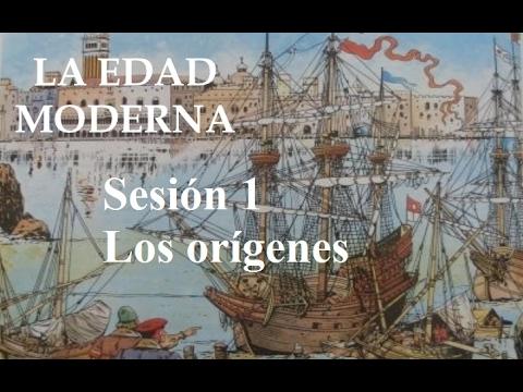 Los Orígenes De La Edad Moderna Sesión 1 Edad Moderna Youtube