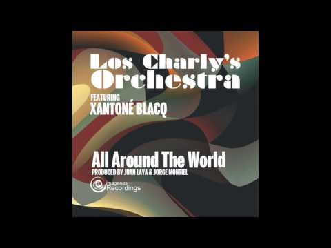 Los Charly's Orchestra Feat Xantone Blacq - All Around The World - Release 4th September