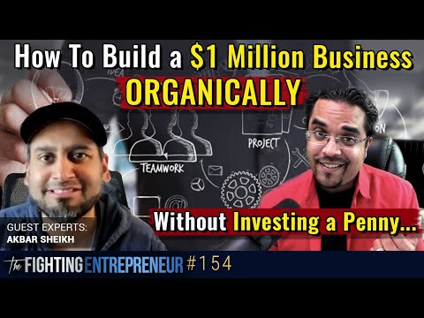 how-to-build-a-$1-million-business-organically-without-investing-a-penny...---feat.-akbar-sheikh