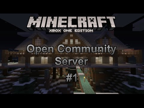Minecraft Open Community Server #1-Xbox One Edition-(A New Beginning!!!)