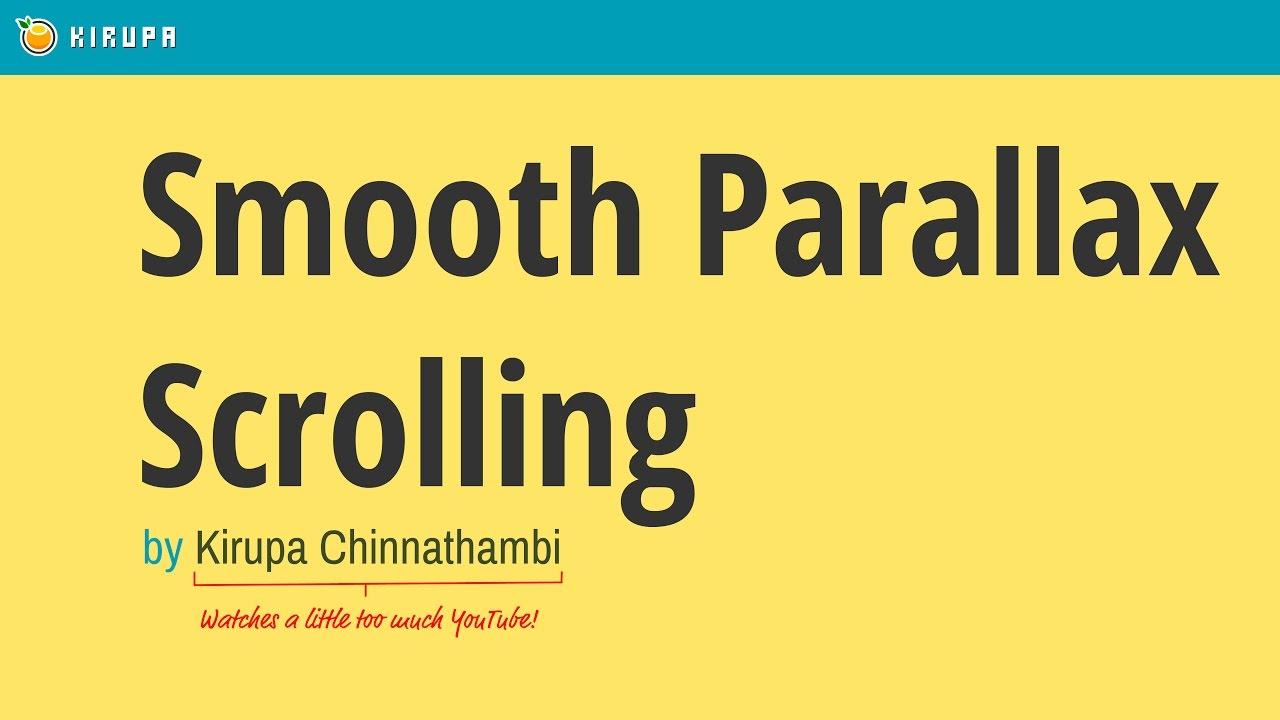 Smooth Parallax Scrolling | KIRUPA
