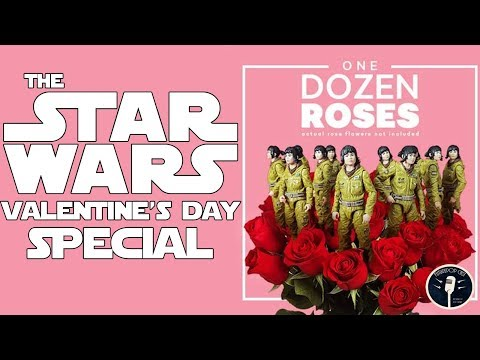 The Star Wars Valentine's Day Special- Somehow Worse Than The Last Jedi