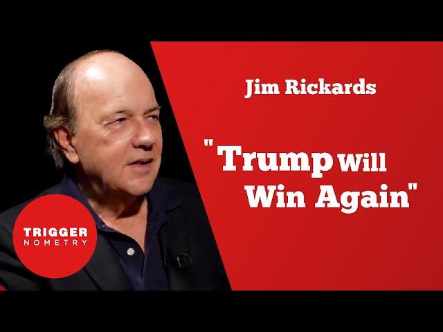 "Jim Rickards - ""Trump Will Win Again"""