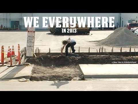 Knowledge Music Skateboarding - We Everywhere in 2013