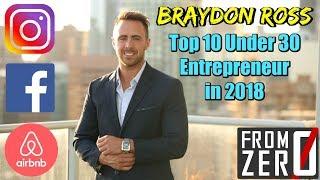 [FROM ZERO] to Top 10 Entrepreneur Under 30 using Social Media - Braydon Ross