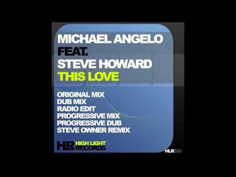 Michael Angelo ft Steve Howard - This Love (Steve Owner Remix)