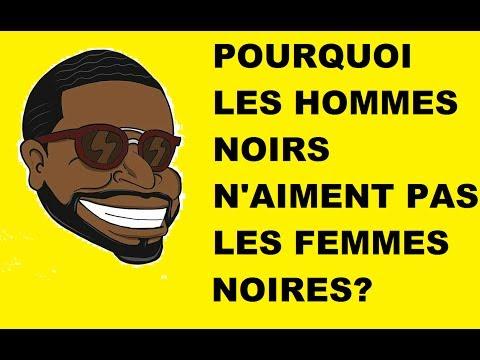POURQUOI LES HOMMES NOIRS N'AIMENT PAS LES FEMMES NOIRES  / ZEROAIOO