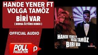 Hande Yener Ft. Volga Tamöz - Biri Var ( Berna Öztürk Remix ) - ( Official Audio )