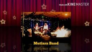 Mutiara Band Pekanbaru - Kamu Yang Pertama cover geisha at Lap TVRI RIAU KEPRI Pekanbaru