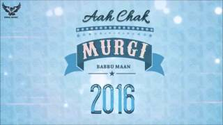 Murgi Full Song | Babbu Maan | Swag Music | Aah Chak | Latest Punjabi Song 2016