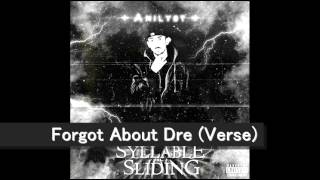 Anilyst - Forgot About Dre (Verse)