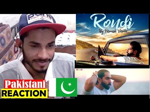 Pakistani Reaction on RONDI Song : Parmish Verma : Full Video : Latest Punjabi Songs 2018