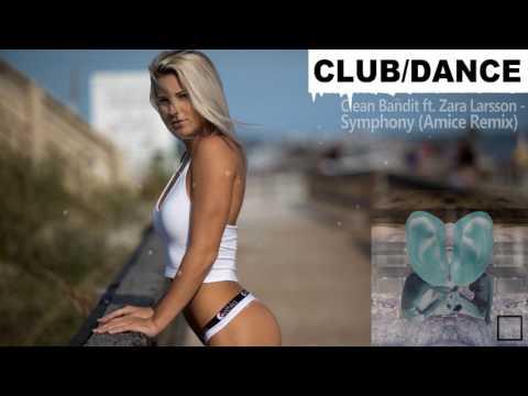 Clean Bandit ft. Zara Larsson - Symphony (Amice Remix)