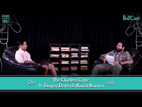 Clueless Critic with Kunal Kamra feat. Durjoy Datta