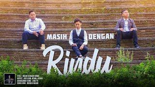 """Download """" NEW """" MASIH DENGAN RINDU Voc. GUS AZMI, RIYAN, ALDAN ( OFFICIAL VIDEO CLIP )"""