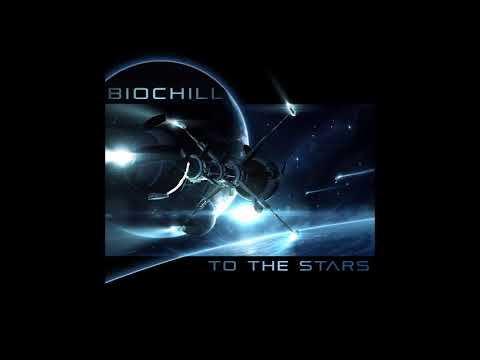 Biochill - To The Stars [Full Album]